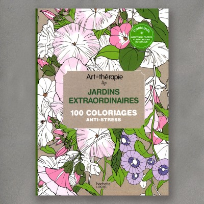 Jardins extraordinaires : 100 coloriages anti-stress